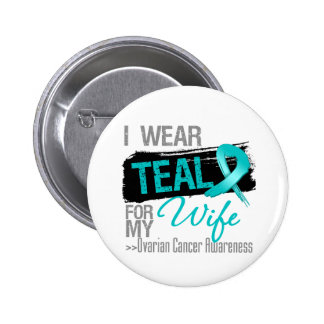 I Wear Teal Ribbon For My Wife Ovarian Cancer Pins