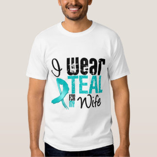 I Wear Teal Ribbon For My Wife Tee Shirt
