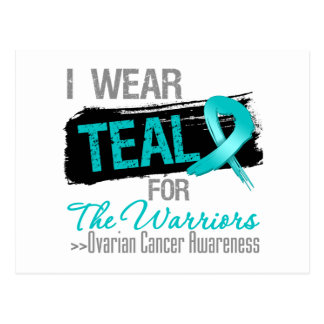 I Wear Teal Ribbon For The Warriors Ovarian Cancer Postcard