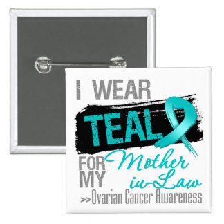 I Wear Teal Ribbon Mother-in-Law Ovarian Cancer Pinback Button