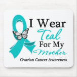 I Wear Teal Ribbon Mother Ovarian Cancer Mouse Pad