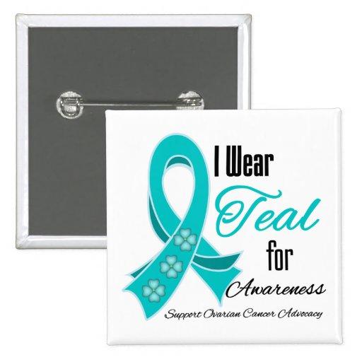 I Wear Teal Ribbon Ovarian Cancer Awareness Button