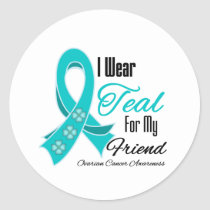 I Wear Teal Ribbon Ovarian Cancer Friend Classic Round Sticker