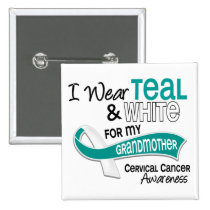 I Wear Teal White 42 Grandmother Cervical Cancer Pinback Button