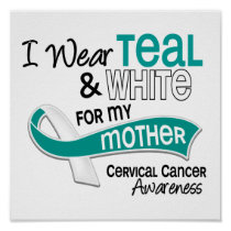 I Wear Teal White 42 Mother Cervical Cancer Poster