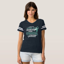 I Wear Teal & White For Cervical Cancer Awareness T-shirt