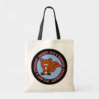 I wear this just to make a fashion statement tote bag