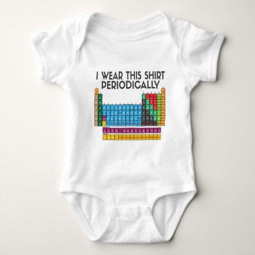 I Wear This Periodically Baby Bodysuit