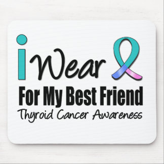 I Wear Thyroid Cancer Ribbon Best Friend Mouse Pad