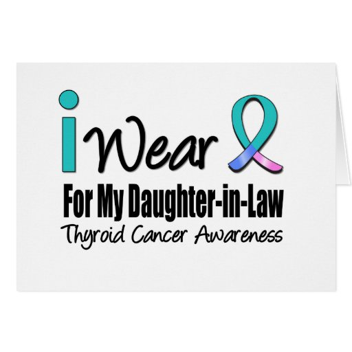 I Wear Thyroid Cancer Ribbon Daughter-in-Law Greeting Card