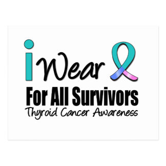 I Wear Thyroid Cancer Ribbon For All Survivors Postcard