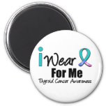 I Wear Thyroid Cancer Ribbon For Me 2 Inch Round Magnet