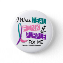 I Wear Thyroid Cancer Ribbon For Me 37 Button
