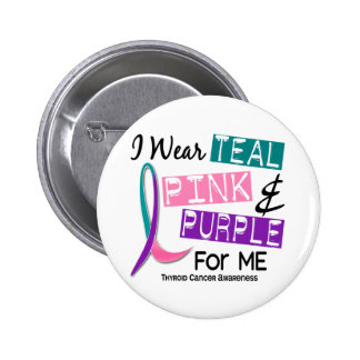 I Wear Thyroid Cancer Ribbon For Me 37 Pinback Buttons