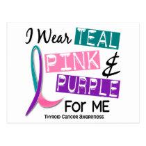 I Wear Thyroid Cancer Ribbon For Me 37 Postcard