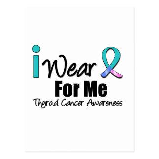 I Wear Thyroid Cancer Ribbon For Me Postcard