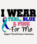 I Wear Thyroid Cancer Ribbon For Me T Shirt