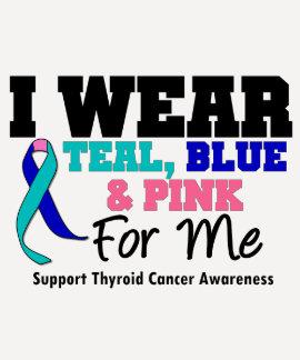 I Wear Thyroid Cancer Ribbon For Me T Shirt