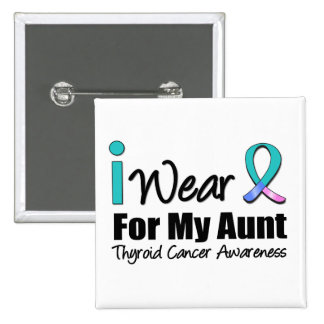 I Wear Thyroid Cancer Ribbon For My Aunt Pinback Button