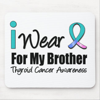 I Wear Thyroid Cancer Ribbon For My Brother Mouse Pad