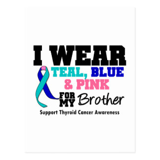 I Wear Thyroid Cancer Ribbon For My Brother Postcard