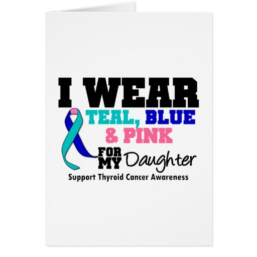 I Wear Thyroid Cancer Ribbon For My Daughter Card