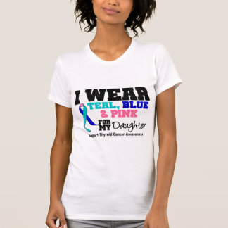 I Wear Thyroid Cancer Ribbon For My Daughter T-shirt