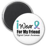 I Wear Thyroid Cancer Ribbon For My Friend Refrigerator Magnet