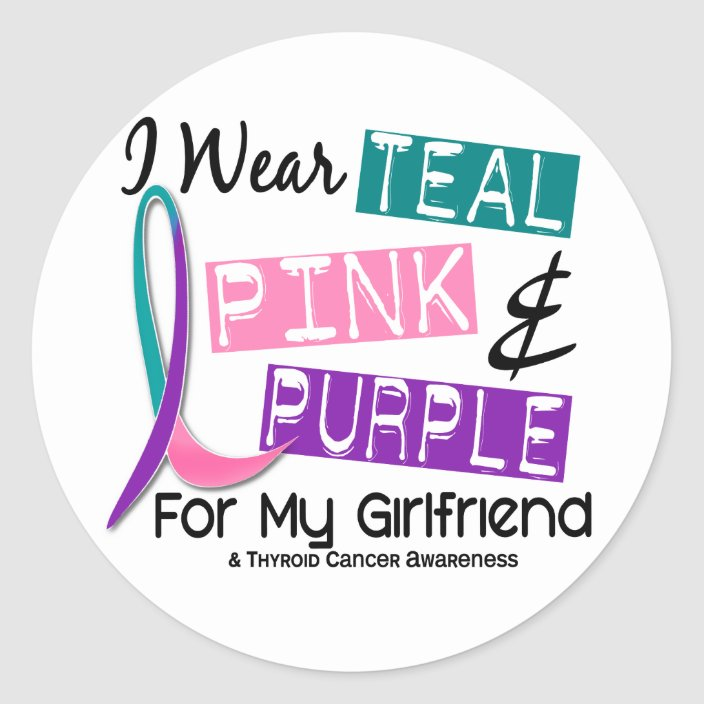 I Wear Thyroid Cancer Ribbon For My Girlfriend 37 Classic Round Sticker Zazzle Com