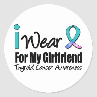 I Wear Thyroid Cancer Ribbon For My Girlfriend Round Stickers