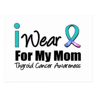 I Wear Thyroid Cancer Ribbon For My Mom Postcard