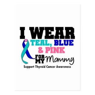 I Wear Thyroid Cancer Ribbon For My Mommy Postcard