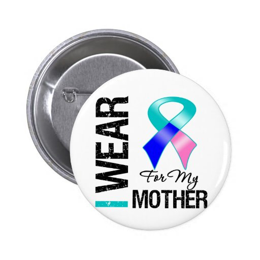 I Wear Thyroid Cancer Ribbon For My Mother Pinback Buttons