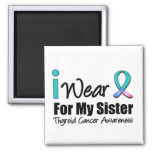 I Wear Thyroid Cancer Ribbon For My Sister 2 Inch Square Magnet