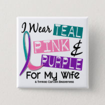 I Wear Thyroid Cancer Ribbon For My Wife 37 Button