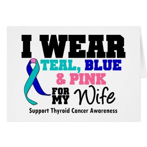 I Wear Thyroid Cancer Ribbon For My Wife Greeting Card