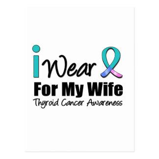 I Wear Thyroid Cancer Ribbon For My Wife Postcard