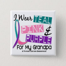 I Wear Thyroid Ribbon For My Grandpa 37 Button