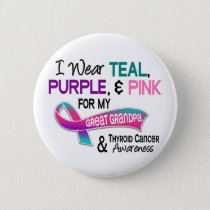 I Wear Thyroid Ribbon For My Great Grandpa Pinback Button