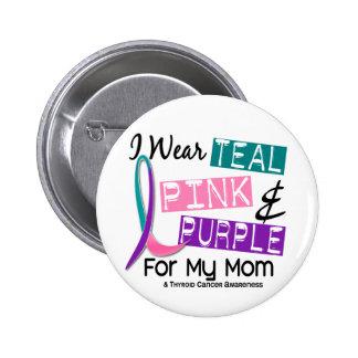 I Wear Thyroid Ribbon For My Mom 37 Button