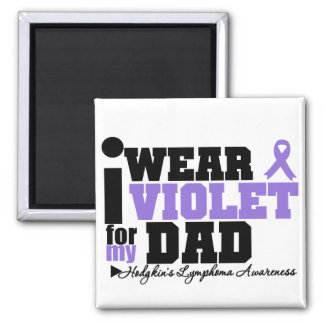 I Wear Violet For My Dad Hodgkins Lymphoma 2 Inch Square Magnet