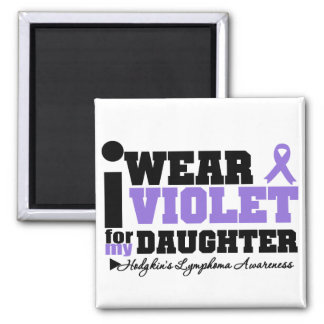 I Wear Violet For My Daughter Hodgkins Lymphoma 2 Inch Square Magnet