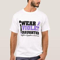 I Wear Violet For My Daughter Hodgkins Lymphoma T-Shirt