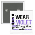 I Wear Violet For My Daughter Pinback Button