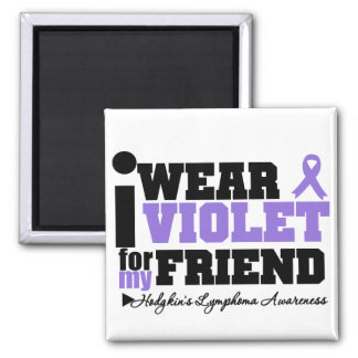 I Wear Violet For My Friend Hodgkins Lymphoma 2 Inch Square Magnet