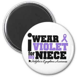 I Wear Violet For My Niece Hodgkins Lymphoma 2 Inch Round Magnet