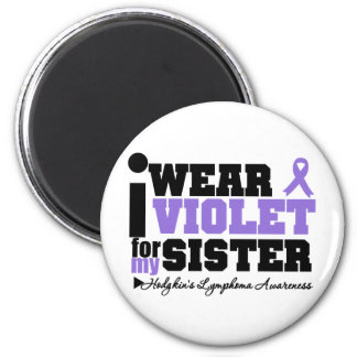 I Wear Violet For My Sister Hodgkins Lymphoma 2 Inch Round Magnet