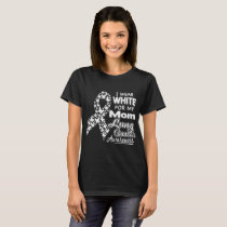 I wear white for mom sung cancer awareness cancer T-Shirt