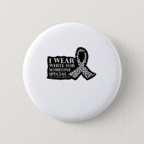 I Wear White for Someone Special Lung Cancer Button