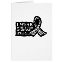 I Wear White for Someone Special Lung Cancer Card